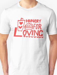 Hungry for Loving Unisex T-Shirt