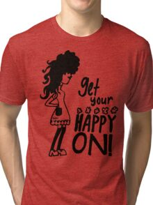 Get Your Happy On #1 Tri-blend T-Shirt