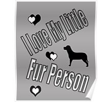 I Love My Little Fur Person (Dog) Poster