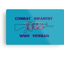 11Bravo - Combat Infantry - WWII Veteran Metal Print