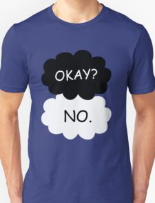 Ok? No. T-Shirt