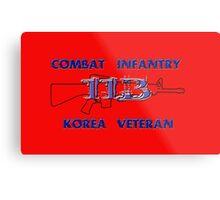 11Bravo - Combat Infantry - Korea Veteran Metal Print