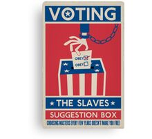 Voting: The Slaves Suggestion Box Canvas Print