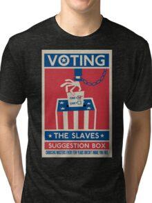 Voting: The Slaves Suggestion Box Tri-blend T-Shirt