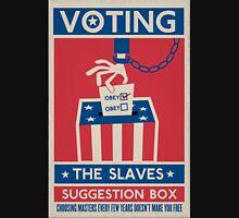 Voting: The Slaves Suggestion Box Unisex T-Shirt
