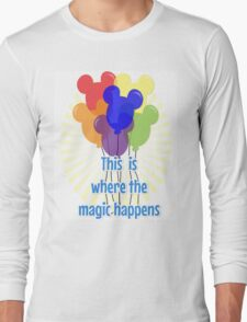 This is where the magic happens! Long Sleeve T-Shirt