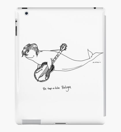 Be-Bop-A-Lula Beluga aka Bebopaluga iPad Case/Skin