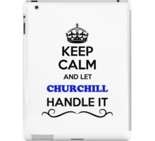 Keep Calm and Let CHURCHILL Handle it iPad Case/Skin