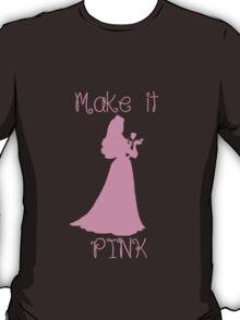 Make it PINK T-Shirt