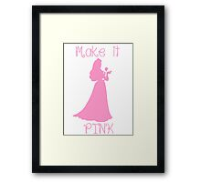 Make it PINK Framed Print