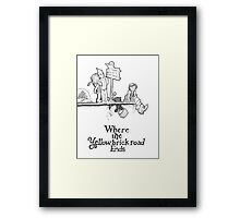 Where The Yellow Brick Road Ends Framed Print