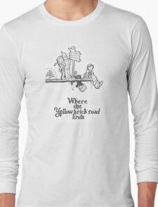 Where The Yellow Brick Road Ends Long Sleeve T-Shirt