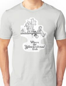 Where The Yellow Brick Road Ends Unisex T-Shirt