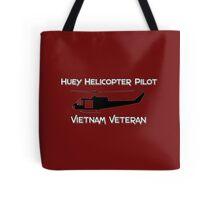 Huey Helicopter Pilot - Vietnam Veteran Tote Bag