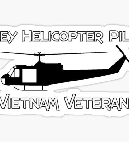 Huey Helicopter Pilot - Vietnam Veteran Sticker