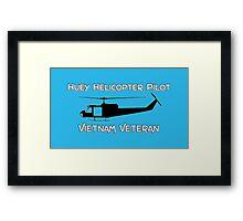 Huey Helicopter Pilot - Vietnam Veteran Framed Print