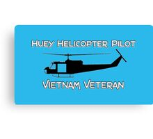 Huey Helicopter Pilot - Vietnam Veteran Canvas Print
