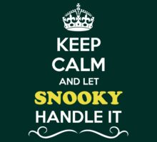 Keep Calm and Let SNOOKY Handle it by gregwelch