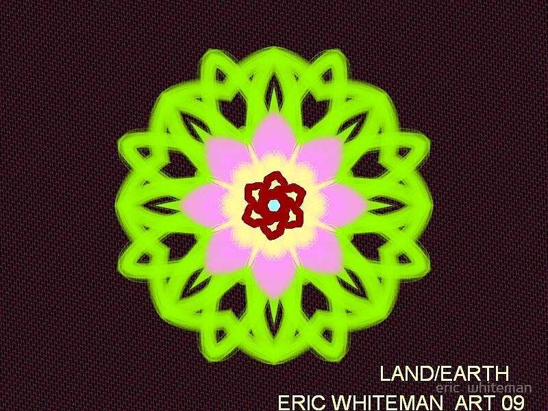 ( LAND EARTH  ) ERIC WHITEMAN ART  by eric  whiteman