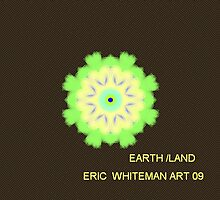 ( EARTH LAND ) ERIC WHITEMAN ART   by eric  whiteman