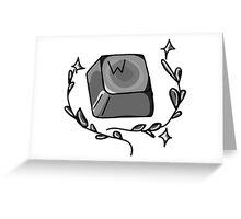"""W key - """"Keep moving forward"""" Greeting Card"""