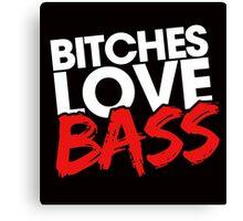 Bitches Love Bass Canvas Print