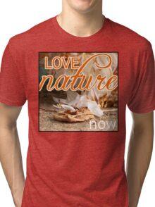 Love Nature Now Tri-blend T-Shirt