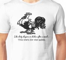This Cock is for the Ladies Unisex T-Shirt