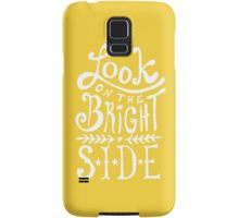 Look On The Bright Side Samsung Galaxy Case/Skin