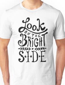 Look On The Bright Side Unisex T-Shirt
