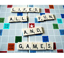 Life's all fun and Games Photographic Print