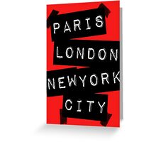 PARIS LONDON NEW YORK CITY Greeting Card