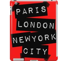 PARIS LONDON NEW YORK CITY iPad Case/Skin