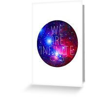 We Are Infinite Greeting Card