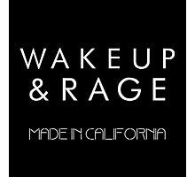 Wake up and Rage Photographic Print