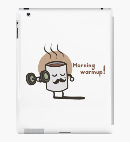 Morning Warmup! iPad Case/Skin