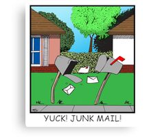 YUCK! JUNK MAIL! Canvas Print