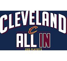 Cleveland Cavaliers ALL IN shirt, case and more Photographic Print