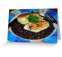 Tracy/s Chicken and Black Beans  Greeting Card