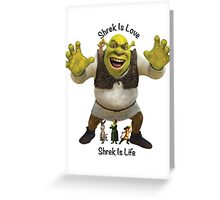 Shrek is Love, Shrek is Life. Greeting Card