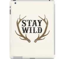 Stay Wild iPad Case/Skin
