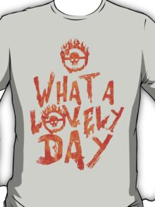 What a Lovely Day - Warrior T-Shirt