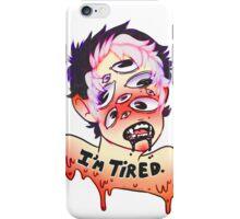 I'm Tired iPhone Case/Skin