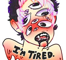I'm Tired by KingCr0wley