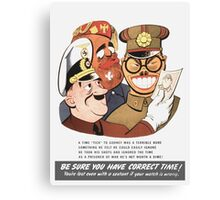 Be Sure You Have Correct Time -- WW2 Propaganda Canvas Print