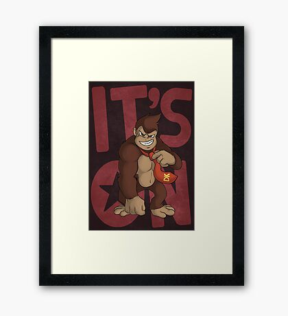 It's on like Donkey Kong! Framed Print