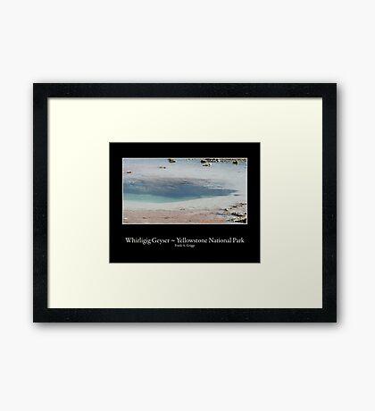 Whirligig Geyser Framed Print