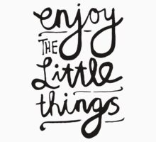 Enjoy The Little Things T-Shirt