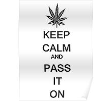 KEEP CALM AND PASS IT ON Poster