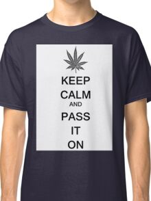 KEEP CALM AND PASS IT ON Classic T-Shirt